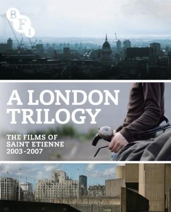 A London Trilogy - The Films of Saint Etienne